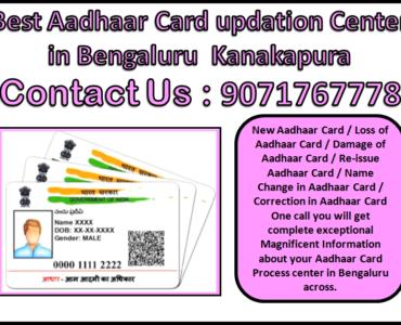 Best Aadhaar Card updation Center in Bengaluru Kanakapura 9071767778