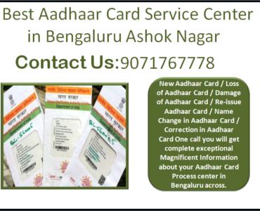 Best Aadhaar Card Service Center in Bengaluru Ashok Nagar 9071767778