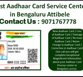 Best Aadhaar Card Service Center in Bengaluru Attibele 9071767778