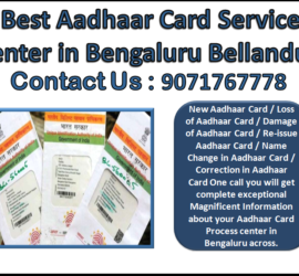 Best Aadhaar Card Service Center in Bengaluru Bellandur 9071767778