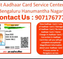 Best Aadhaar Card Service Center in Bengaluru Hanumantha Nagar 9071767778