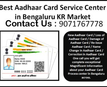 Best Aadhaar Card Service Center in Bengaluru KR Market 9071767778