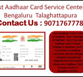 Best Aadhaar Card Service Center in Bengaluru Talaghattapura 9071767778