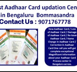 Best Aadhaar Card updation Center in Bengaluru Bommasandra 9071767778