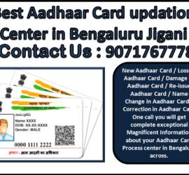 Best Aadhaar Card updation Center in Bengaluru Jigani 9071767778