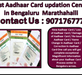 Best Aadhaar Card updation Center in Bengaluru Marathahalli 9071767778
