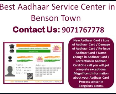 Best Aadhaar Service Center in Benson Town 9071767778