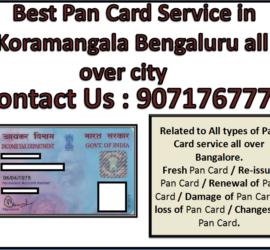 Best Pan Card Service in Koramangala Bengaluru all over city 9071767773