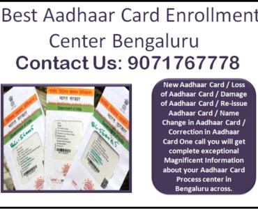 Best Aadhaar Card Enrollment Center Bengaluru 9071767778