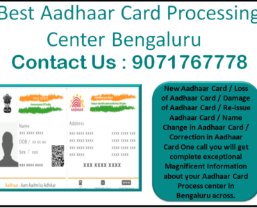 Best Aadhaar Card Processing Center Bengaluru 9071767778