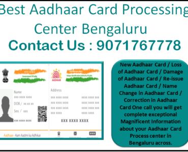 Best Aadhaar Card Processing Center Bengaluru 9071767778