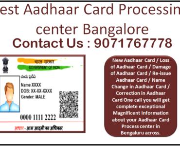 Best Aadhaar Card Processing center Bangalore 9071767778